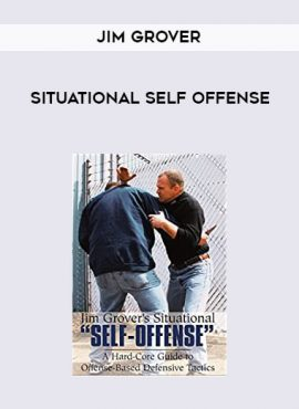 Situational Self Offense by Jim Grover by https://lobacademy.com/
