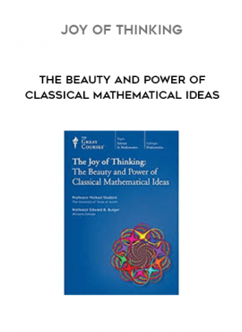 Joy of Thinking - The Beauty and Power of Classical Mathematical Ideas by https://lobacademy.com/