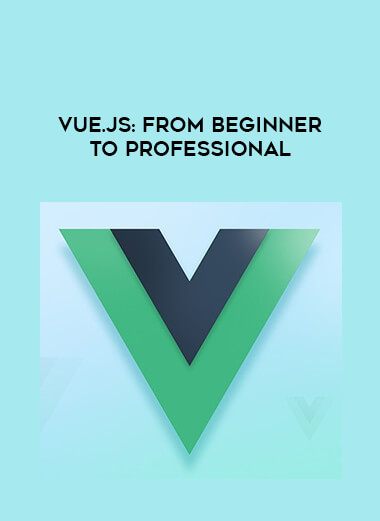 Vue.js: From Beginner to Professional by https://lobacademy.com/