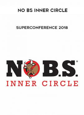 No BS Inner Circle - SuperConference 2018 by https://lobacademy.com/