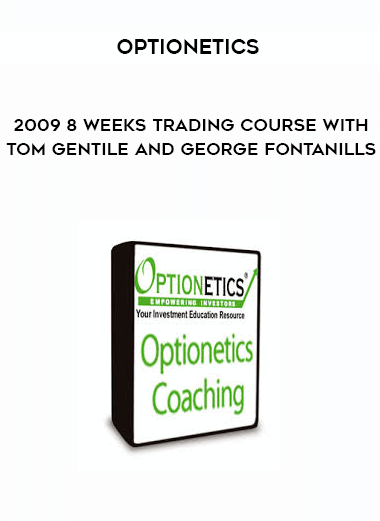 Optionetics - 2009 8 Weeks Trading Course with Tom Gentile and George Fontanills by https://lobacademy.com/