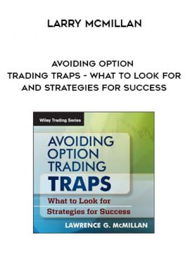 Larry McMillan - Avoiding Option Trading Traps - What To Look For And Strategies For Success by https://lobacademy.com/