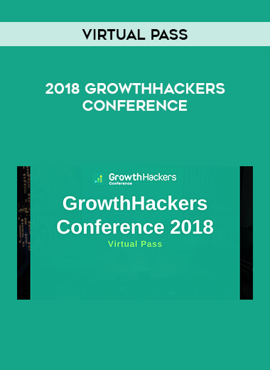Sean Ellis - GrowthHackers Conference 2018 Virtual Pass by https://lobacademy.com/