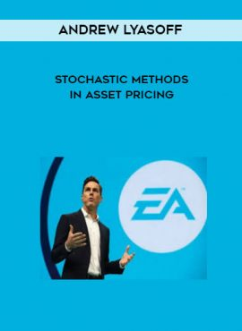 Andrew Lyasoff - Stochastic Methods in Asset Pricing by https://lobacademy.com/