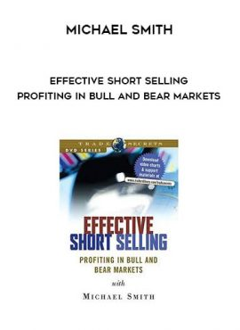 Michael Smith - Effective Short Selling - Profiting in Bull and Bear Markets by https://lobacademy.com/