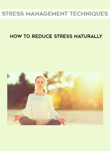 Stress Management Techniques - How to Reduce Stress Naturally by https://lobacademy.com/