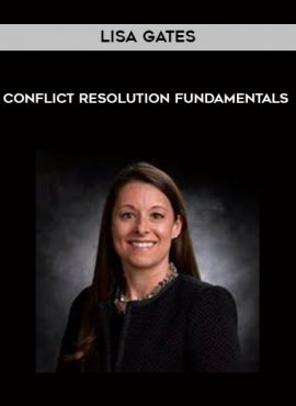 Lisa Gates - Conflict Resolution Fundamentals by https://lobacademy.com/