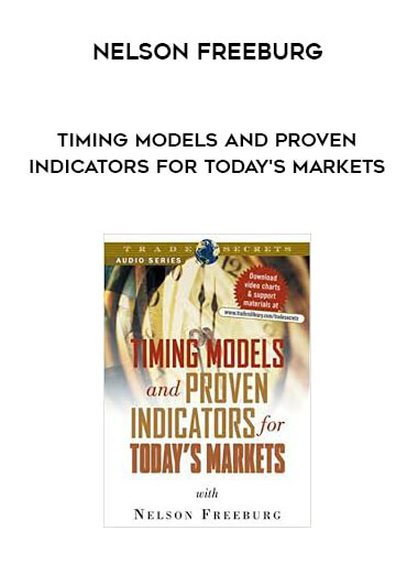 Nelson Freeburg - Timing Models and Proven Indicators for Today's Markets by https://lobacademy.com/