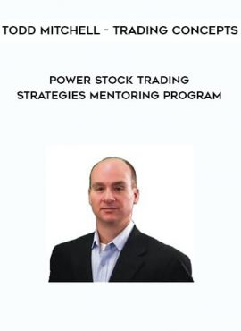 Todd Mitchell - Trading Concepts - Power Stock Trading Strategies Mentoring Program by https://lobacademy.com/
