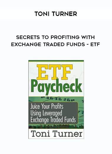 Toni Turner - Secrets to Profiting with Exchange Traded Funds - ETF by https://lobacademy.com/