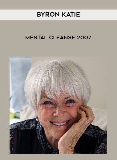 Byron Katie - Mental Cleanse 2007 by https://lobacademy.com/