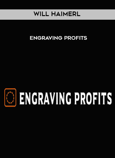 Will Haimerl - Engraving Profits by https://lobacademy.com/