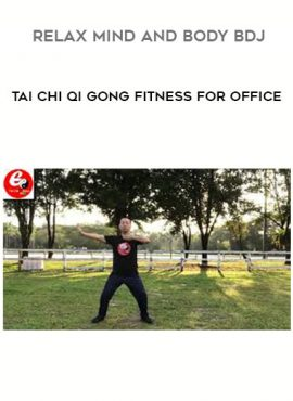 Tai Chi Qi Gong Fitness For Office - Relax Mind And Body BDJ by https://lobacademy.com/