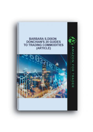 Barbara S.Dixon - Donchian's 20 Guides to Trading Commodities (Aeticle) by https://lobacademy.com/