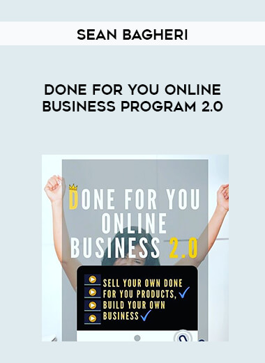 Sean Bagheri - Done For You Online Business Program 2.0 by https://lobacademy.com/