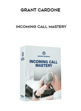 Grant Cardone - Incoming Call Mastery by https://lobacademy.com/
