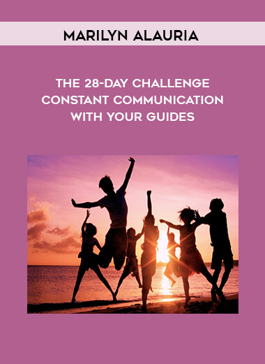 Marilyn Alauria - The 28-Day Challenge – Constant Communication with your Guides by https://lobacademy.com/