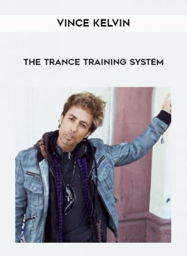 Vince Kelvin - The Trance Training System by https://lobacademy.com/