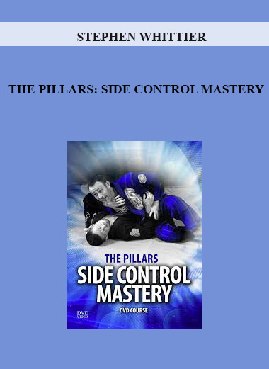 STEPHEN WHITTIER - THE PILLARS: SIDE CONTROL MASTERY by https://lobacademy.com/