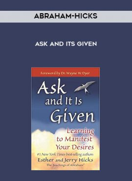 Abraham-Hicks - Ask And Its Given by https://lobacademy.com/