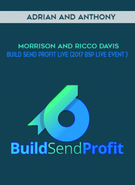 Adrian and Anthony Morrison and Ricco Davis – Build Send Profit Live  (2017 BSP Live Event ) by https://lobacademy.com/