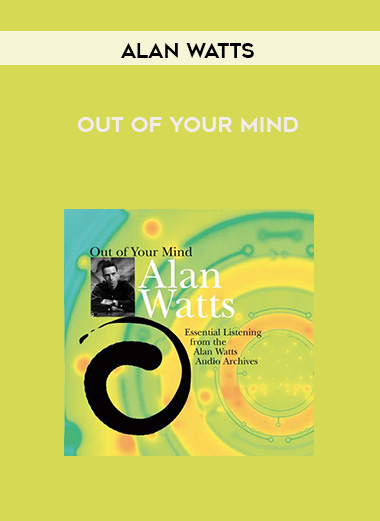 Alan Watts - OUT OF YOUR MIND by https://lobacademy.com/