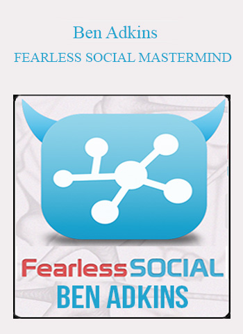 Ben Adkins – Fearless Social Mastermind by https://lobacademy.com/