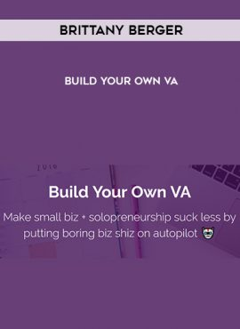 Brittany Berger – Build Your Own VA by https://lobacademy.com/