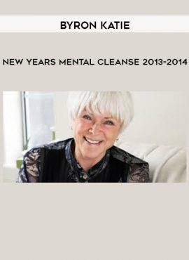 Byron Katie - New Years Mental Cleanse 2013-2014 by https://lobacademy.com/