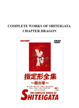 COMPLETE WORKS OF SHITEIGATA CHAPTER DRAGON by https://lobacademy.com/