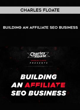 Charles Floate – Building An Affiliate SEO Business by https://lobacademy.com/