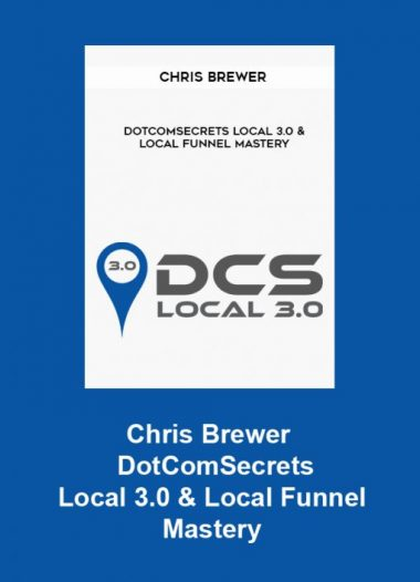 Chris Brewer - DotComSecrets Local 3.0 & Local Funnel Mastery by https://lobacademy.com/