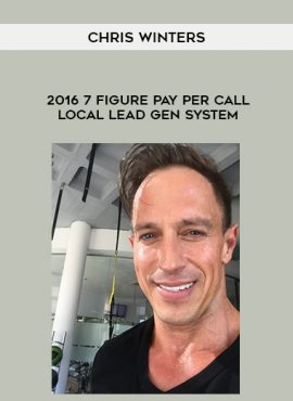 Chris Winters - 2016 7 Figure Pay Per Call Local Lead Gen System by https://lobacademy.com/
