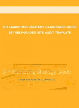 DIY Marketing Strategy Illustrated Guide + DIY Self-Guided Site Audit Template by https://lobacademy.com/