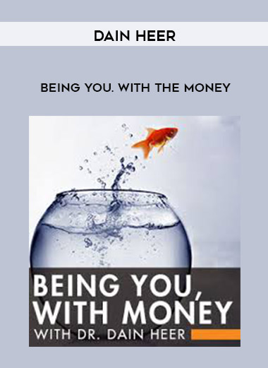 Dain Heer - Being you. with the Money by https://lobacademy.com/
