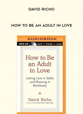 David Richo - How to Be an Adult in Love by https://lobacademy.com/