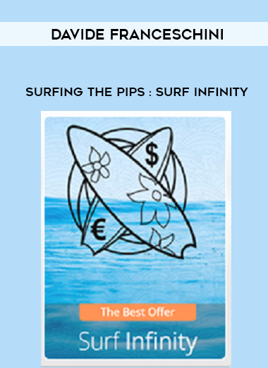 Davide Franceschini – Surfing The Pips : Surf Infinity by https://lobacademy.com/