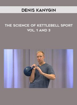Denis Kanygin - The Science Of Kettlebell Sport - Vol. 1 and 3 by https://lobacademy.com/