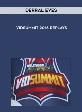 Derral Eves – VidSummit 2016 Replays by https://lobacademy.com/