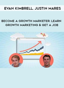 Evan Kimbrell. Justin Mares - Become A Growth Marketer: Learn Growth Marketing & Get A Job by https://lobacademy.com/