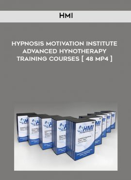 Hmi – Hypnosis Motivation Institute – Advanced Hynotherapy Training Courses [ 48 MP4 ] by https://lobacademy.com/