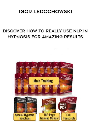 Igor Ledochowski – Discover How To Really Use NLP In Hypnosis For Amazing Results by https://lobacademy.com/