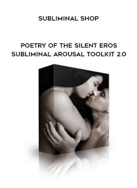 Subliminal Shop - Poetry of the Silent Eros - Subliminal Arousal Toolkit 2.0 by https://lobacademy.com/
