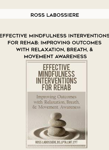 Effective Mindfulness Interventions for Rehab: Improving Outcomes with Relaxation