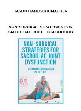 Non-Surgical Strategies for Sacroiliac Joint Dysfunction - Jason Handschumacher by https://lobacademy.com/