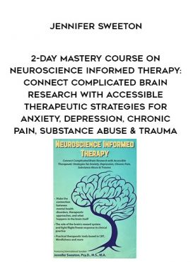 2-Day Mastery Course on Neuroscience Informed Therapy: Connect Complicated Brain Research with Accessible Therapeutic Strategies for Anxiety