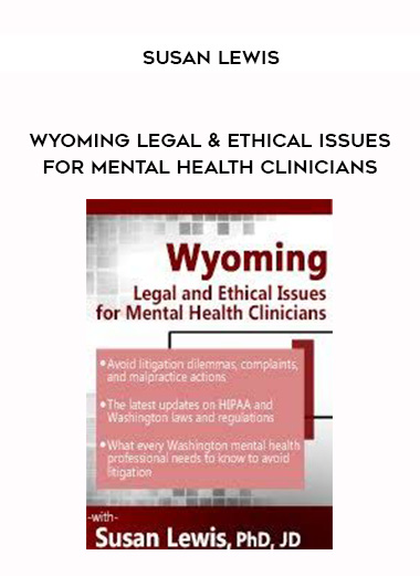 Wyoming Legal & Ethical Issues for Mental Health Clinicians - Susan Lewis by https://lobacademy.com/