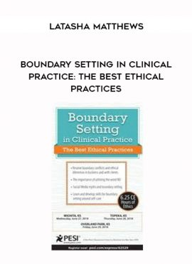 Boundary Setting in Clinical Practice: The Best Ethical Practices - Latasha Matthews by https://lobacademy.com/