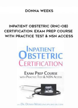 Inpatient Obstetric (RNC-OB) Certification: Exam Prep Course with Practice Test & NSN Access - Donna Weeks by https://lobacademy.com/