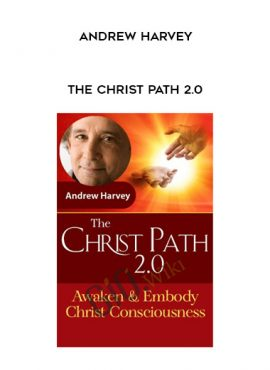 The Christ Path 2.0 - Andrew Harvey by https://lobacademy.com/